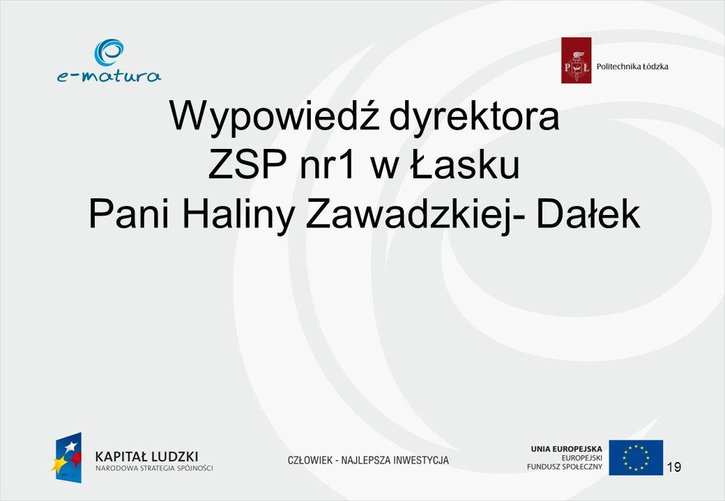 Wypowiedź dyrektora ZSP nr1 w Łasku Pani Haliny Zawadzkiej- Dałek 19