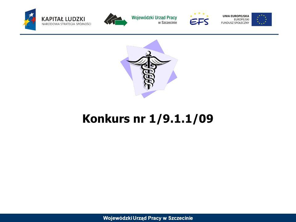 Wojewódzki Urząd Pracy w Szczecinie Konkurs nr 1/9.1.1/09