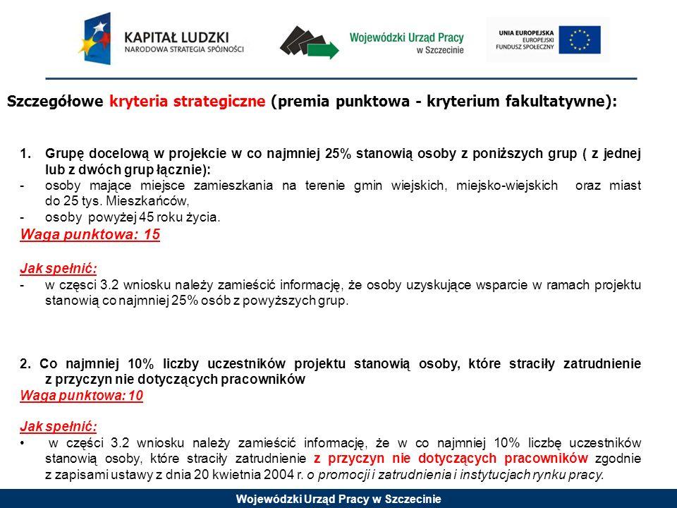 Wojewódzki Urząd Pracy w Szczecinie 1.Grupę docelową w projekcie w co najmniej 25% stanowią osoby z poniższych grup ( z jednej lub z dwóch grup łączni