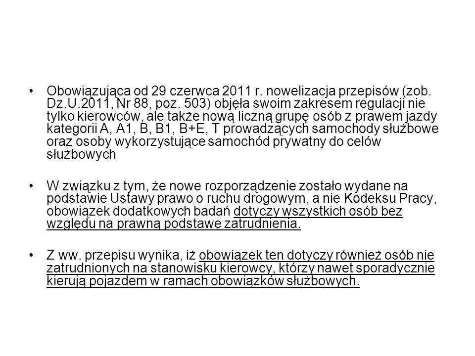 Obowiązująca od 29 czerwca 2011 r. nowelizacja przepisów (zob. Dz.U.2011, Nr 88, poz. 503) objęła swoim zakresem regulacji nie tylko kierowców, ale ta