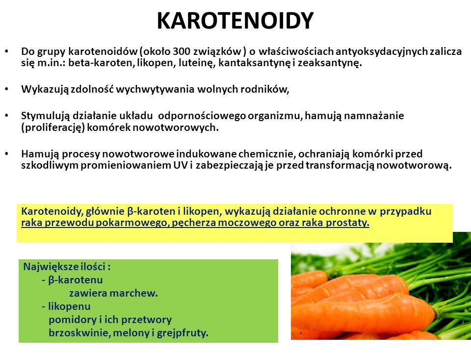 KAROTENOIDY Do grupy karotenoidów (około 300 związków ) o właściwościach antyoksydacyjnych zalicza się m.in.: beta-karoten, likopen, luteinę, kantaksa
