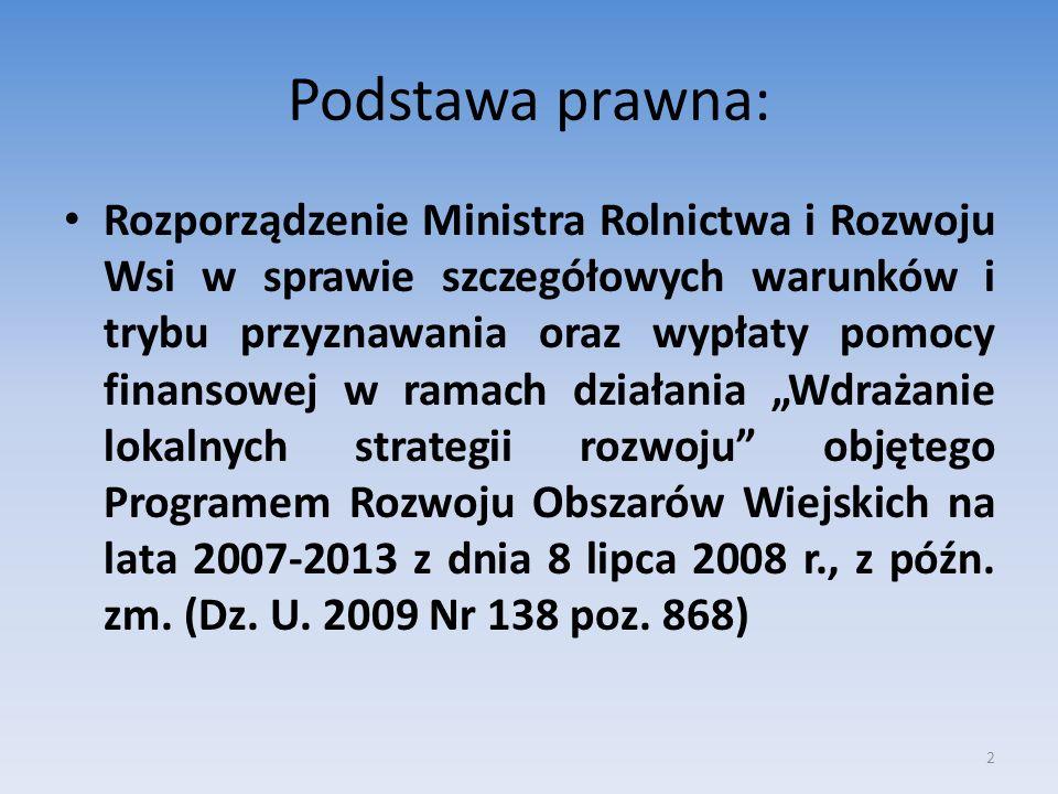Podstawa prawna: Rozporządzenie Ministra Rolnictwa i Rozwoju Wsi w sprawie szczegółowych warunków i trybu przyznawania oraz wypłaty pomocy finansowej