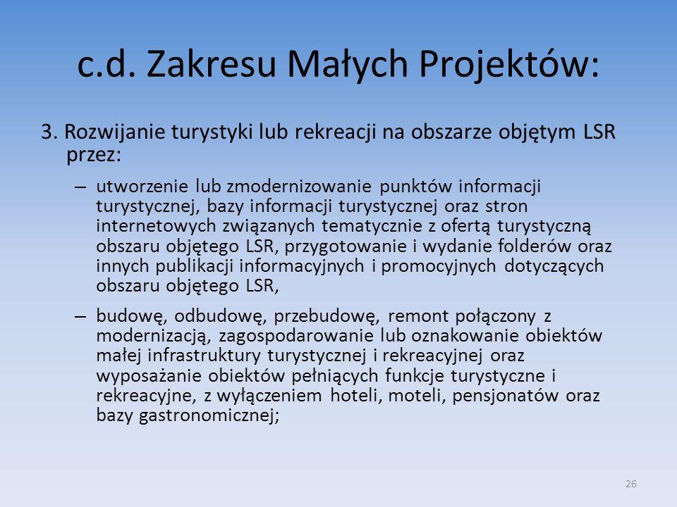 c.d. Zakresu Małych Projektów: 3. Rozwijanie turystyki lub rekreacji na obszarze objętym LSR przez: – utworzenie lub zmodernizowanie punktów informacj