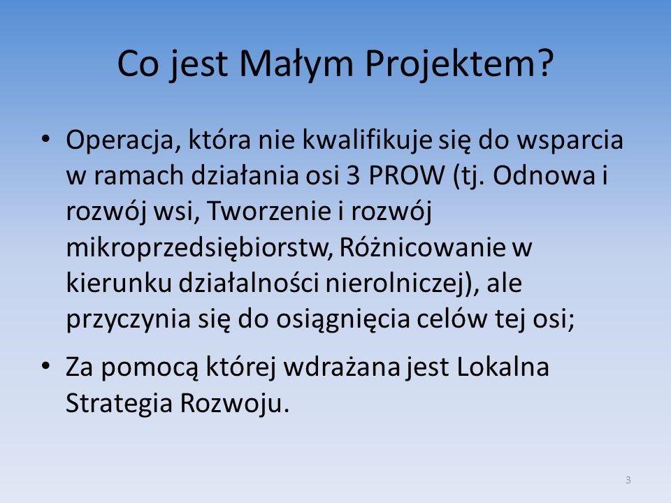 Co jest Małym Projektem? Operacja, która nie kwalifikuje się do wsparcia w ramach działania osi 3 PROW (tj. Odnowa i rozwój wsi, Tworzenie i rozwój mi