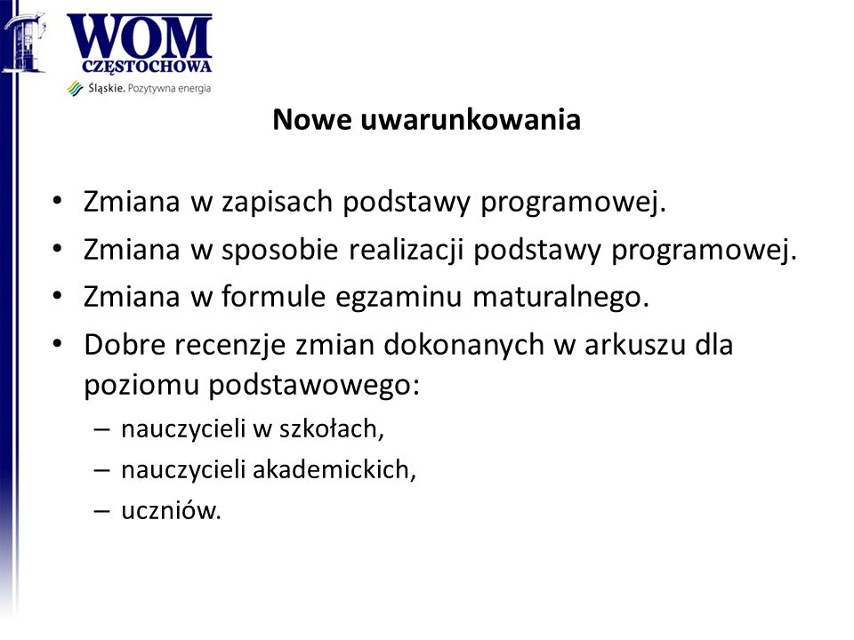 Nowe uwarunkowania Zmiana w zapisach podstawy programowej.