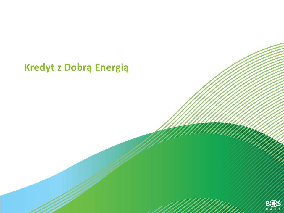 Slajd 16 z 30 Kredyt z Dobrą Energią