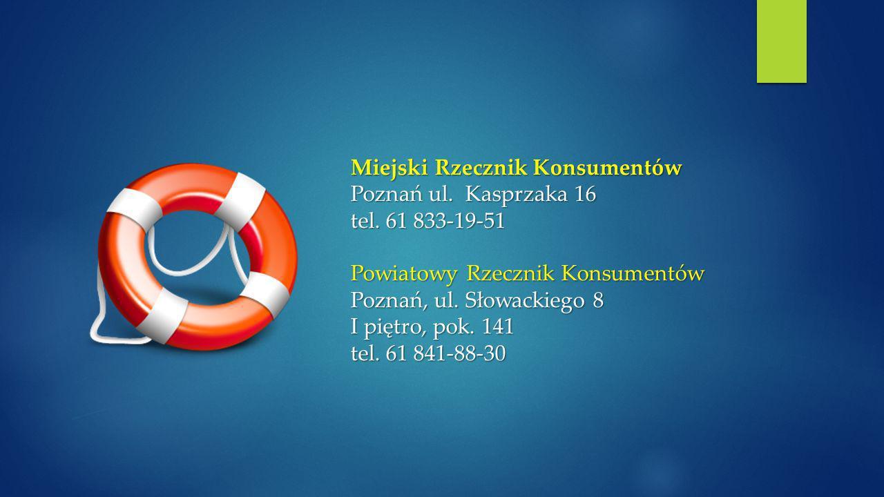 Miejski Rzecznik Konsumentów Poznań ul.Kasprzaka 16 tel.
