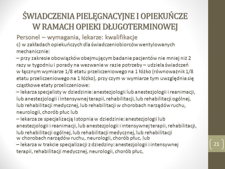 ŚWIADCZENIA PIELĘGNACYJNE I OPIEKUŃCZE W RAMACH OPIEKI DŁUGOTERMINOWEJ Personel – wymagania, lekarze: kwalifikacje c) w zakładach opiekuńczych dla świ