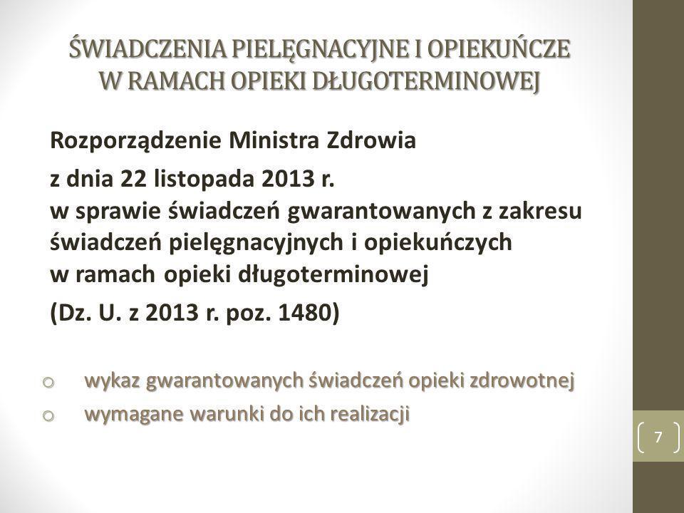 Rozporządzenie Ministra Zdrowia z dnia 22 listopada 2013 r. w sprawie świadczeń gwarantowanych z zakresu świadczeń pielęgnacyjnych i opiekuńczych w ra