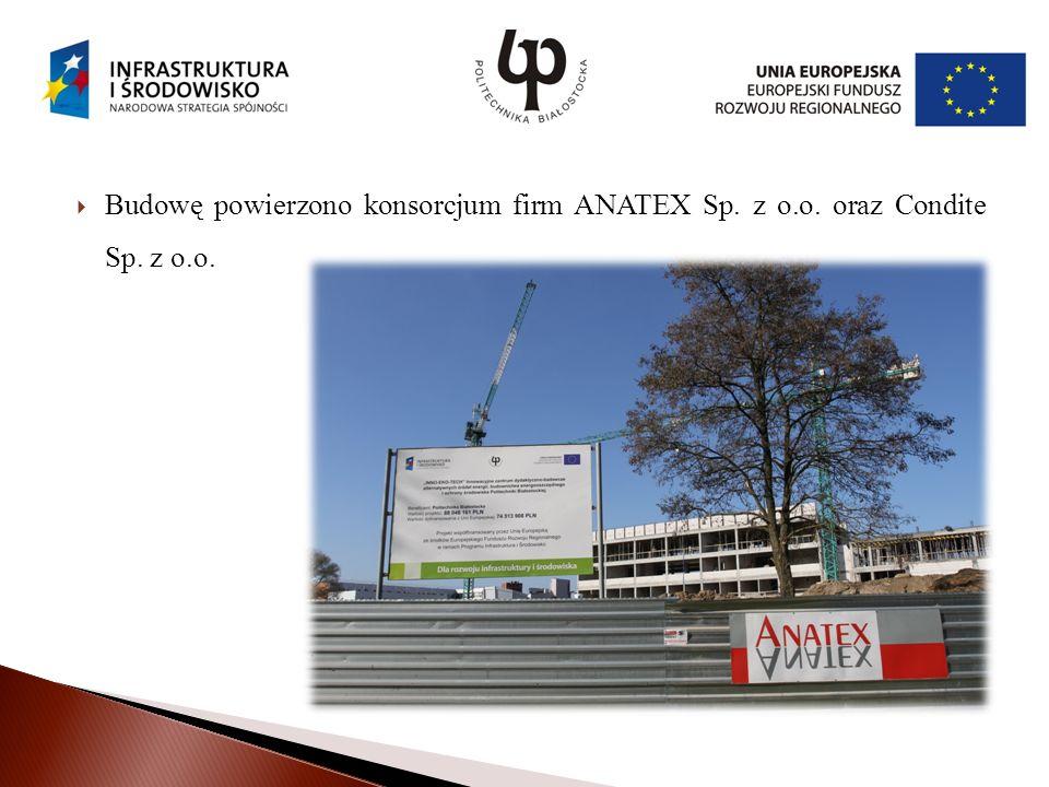 Budowę powierzono konsorcjum firm ANATEX Sp. z o.o. oraz Condite Sp. z o.o.