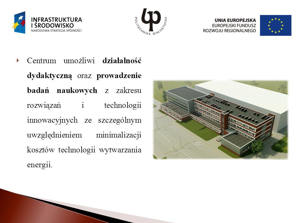 Centrum umożliwi działalność dydaktyczną oraz prowadzenie badań naukowych z zakresu rozwiązań i technologii innowacyjnych ze szczególnym uwzględnieniem minimalizacji kosztów technologii wytwarzania energii.
