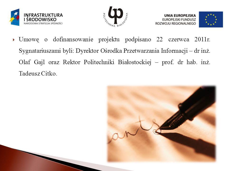 Umowę o dofinansowanie projektu podpisano 22 czerwca 2011r.