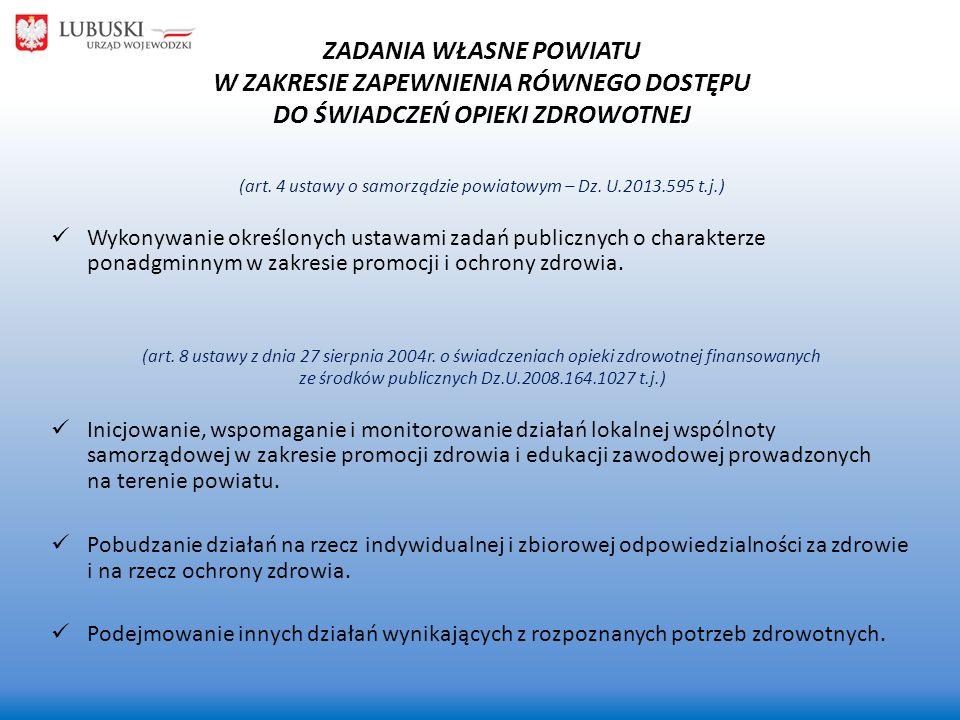ZADANIA WŁASNE POWIATU W ZAKRESIE ZAPEWNIENIA RÓWNEGO DOSTĘPU DO ŚWIADCZEŃ OPIEKI ZDROWOTNEJ (art. 4 ustawy o samorządzie powiatowym – Dz. U.2013.595