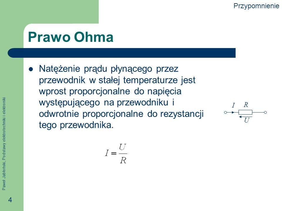 Paweł Jabłoński, Podstawy elektrotechniki i elektroniki 45 Kiedy stosować daną metodę.