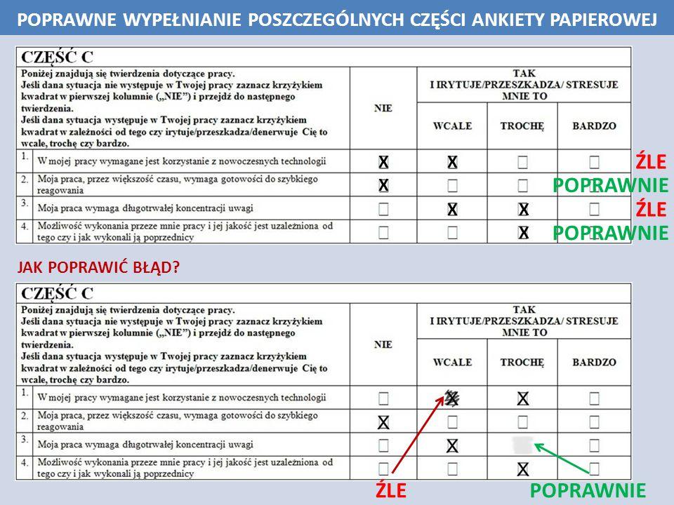 Respondent koniecznie powinien upewnić się, że w ramach części D skali SRP wybrał odpowiednią ankietę (dopasowaną do branży, w której jest zatrudniony).