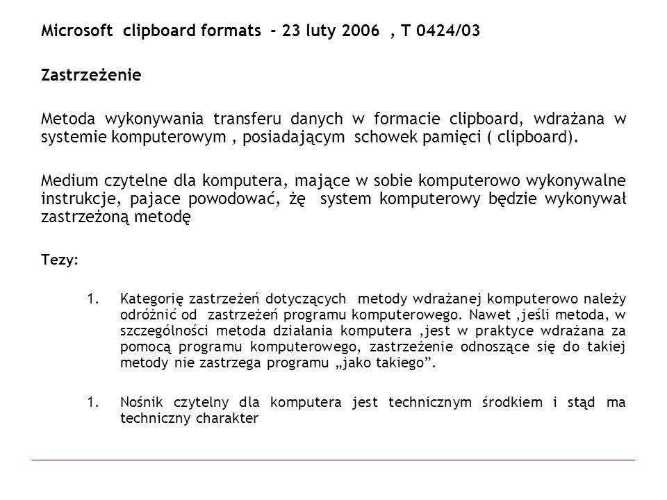 Microsoft clipboard formats - 23 luty 2006, T 0424/03 Zastrzeżenie Metoda wykonywania transferu danych w formacie clipboard, wdrażana w systemie kompu