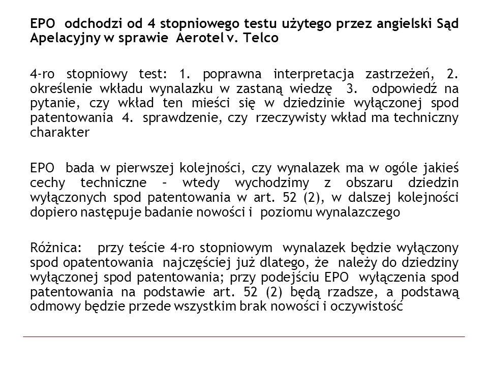 EPO odchodzi od 4 stopniowego testu użytego przez angielski Sąd Apelacyjny w sprawie Aerotel v. Telco 4-ro stopniowy test: 1. poprawna interpretacja z