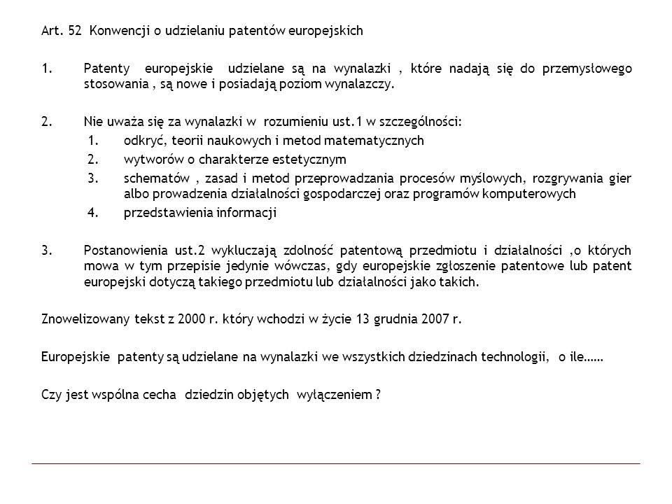 Projektowanie systemu optycznego dla produkcji szkieł – T-0471/05, 6 luty 2007 Zastrzeżenia: Metoda projektowania systemu optycznego, spełniającego warunki ustalone w równaniu matematycznym, określającym warunki dopuszczalnych odchyleń w ramach maksymalnego pola widzenia, metoda projektowania przy wykorzystaniu programu komputerowego do optycznego projektowania Uzasadnienie: Zastrzeżenie główne nie definiuje technicznego wynalazku, a jedynie serię matematycznych abstrakcyjnych rozwiązań, nie wymagających technicznej implementacji.