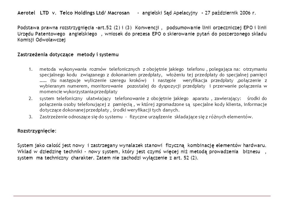 Aerotel LTD v. Telco Holdings Ltd/ Macrosan - angielski Sąd Apelacyjny – 27 październik 2006 r. Podstawa prawna rozstrzygnięcia –art.52 (2) i (3) Konw