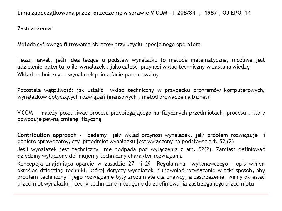 Linia zapoczątkowana przez orzeczenie w sprawie VICOM – T 208/84, 1987, OJ EPO 14 Zastrzeżenia: Metoda cyfrowego filtrowania obrazów przy użyciu specj