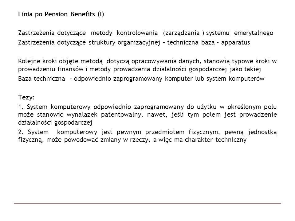 Linia po Pension Benefits (I) Zastrzeżenia dotyczące metody kontrolowania (zarządzania ) systemu emerytalnego Zastrzeżenia dotyczące struktury organiz