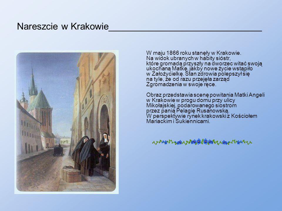 Nareszcie w Krakowie_____________________________ W maju 1866 roku stanęły w Krakowie.