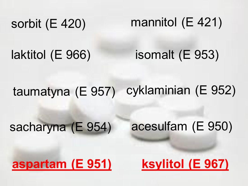 aspartam (E 951) cyklaminian (E 952) sacharyna (E 954) taumatyna (E 957) acesulfam (E 950) ksylitol (E 967) laktitol (E 966)isomalt (E 953) mannitol (