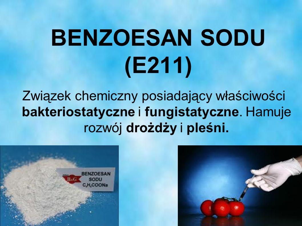 BENZOESAN SODU (E211) Związek chemiczny posiadający właściwości bakteriostatyczne i fungistatyczne. Hamuje rozwój drożdży i pleśni.