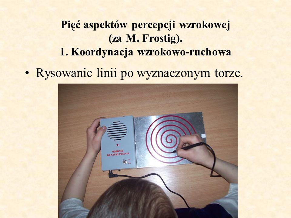 Pięć aspektów percepcji wzrokowej (za M. Frostig). 1. Koordynacja wzrokowo-ruchowa Rysowanie linii po wyznaczonym torze.