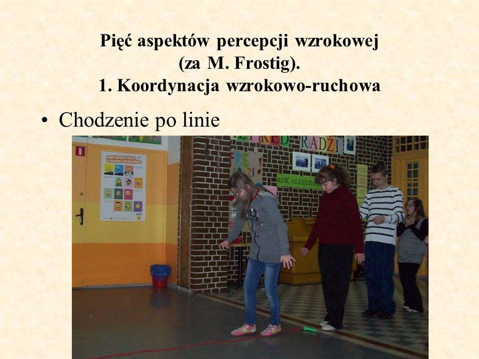 Pięć aspektów percepcji wzrokowej (za M. Frostig). 1. Koordynacja wzrokowo-ruchowa Chodzenie po linie