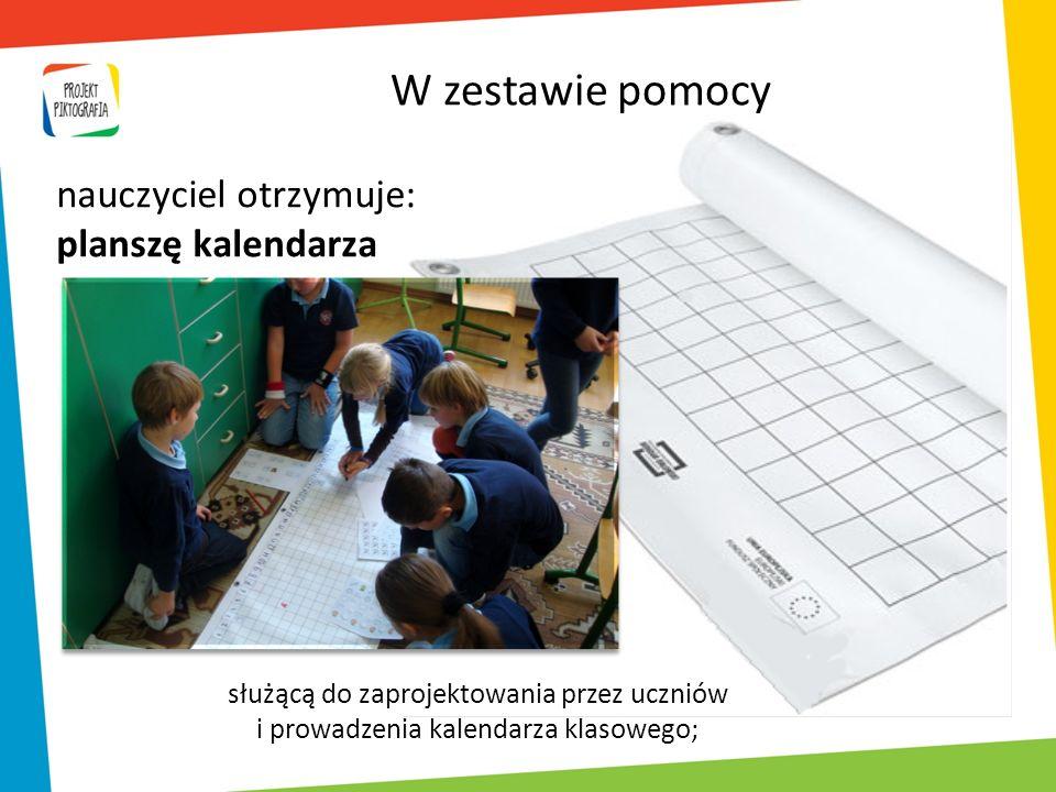 służącą do zaprojektowania przez uczniów i prowadzenia kalendarza klasowego; W zestawie pomocy nauczyciel otrzymuje: planszę kalendarza