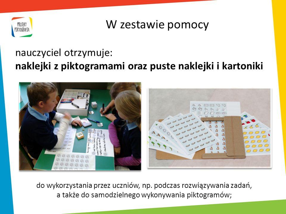 do wykorzystania przez uczniów, np. podczas rozwiązywania zadań, a także do samodzielnego wykonywania piktogramów; nauczyciel otrzymuje: naklejki z pi
