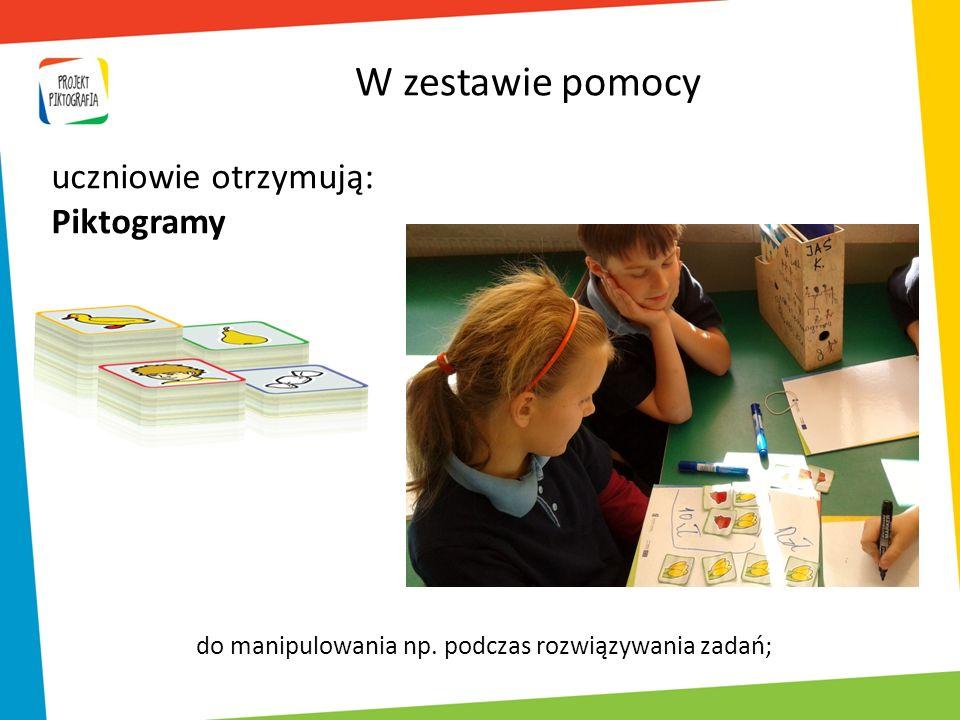 do manipulowania np. podczas rozwiązywania zadań; W zestawie pomocy uczniowie otrzymują: Piktogramy
