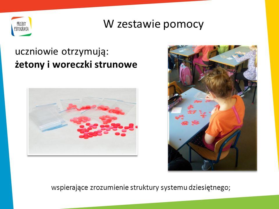 wspierające zrozumienie struktury systemu dziesiętnego; uczniowie otrzymują: żetony i woreczki strunowe W zestawie pomocy