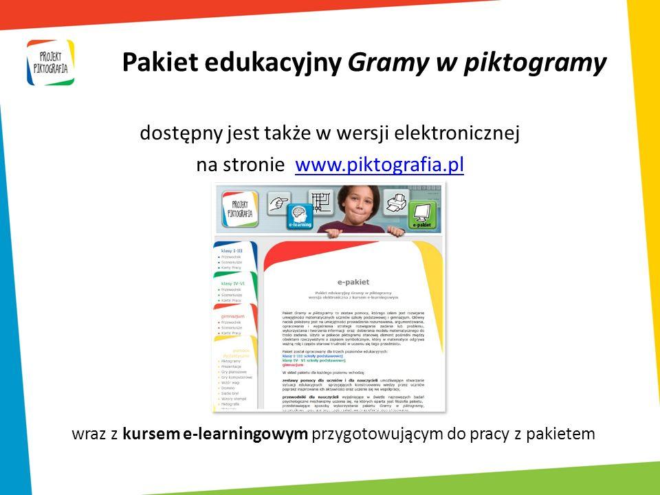 dostępny jest także w wersji elektronicznej na stronie www.piktografia.plwww.piktografia.pl Pakiet edukacyjny Gramy w piktogramy wraz z kursem e-learn