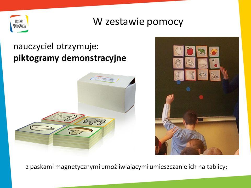 z paskami magnetycznymi umożliwiającymi umieszczanie ich na tablicy; W zestawie pomocy nauczyciel otrzymuje: piktogramy demonstracyjne