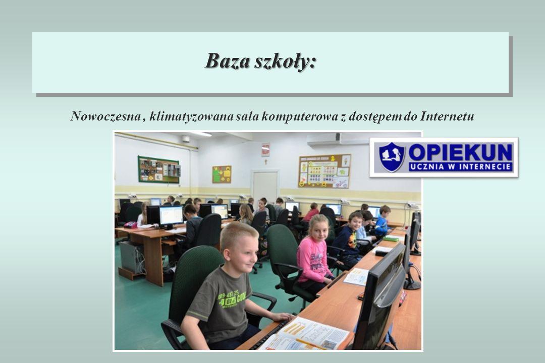 Nowoczesna, klimatyzowana sala komputerowa z dostępem do Internetu Baza szkoły: