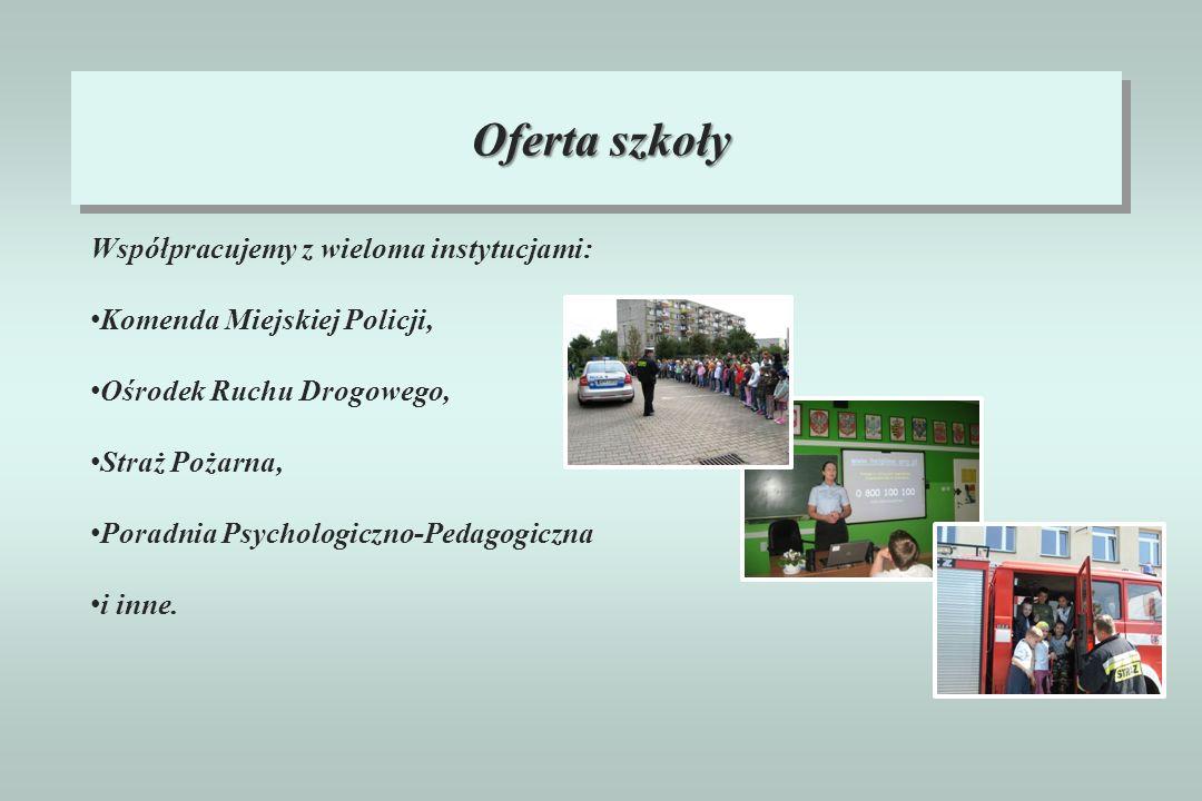 Współpracujemy z wieloma instytucjami: Komenda Miejskiej Policji, Ośrodek Ruchu Drogowego, Straż Pożarna, Poradnia Psychologiczno-Pedagogiczna i inne.