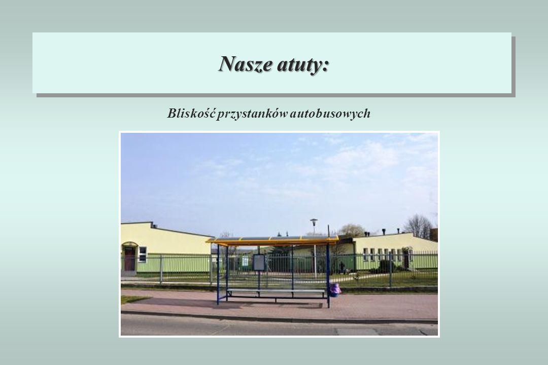 Nasze atuty: Bliskość przystanków autobusowych