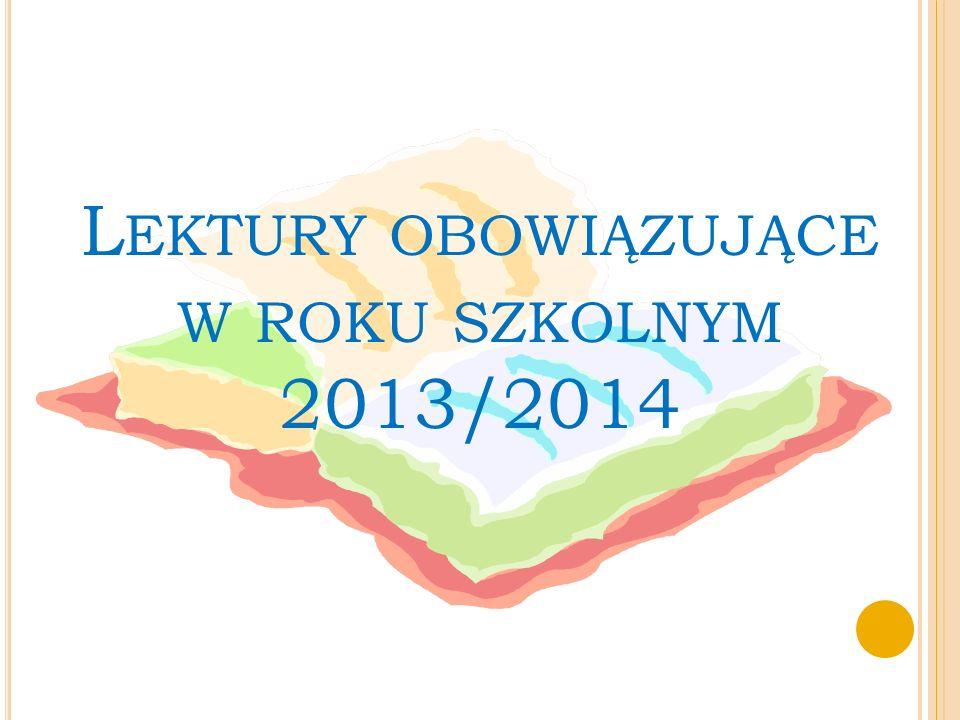 L EKTURY OBOWIĄZUJĄCE W ROKU SZKOLNYM 2013/2014