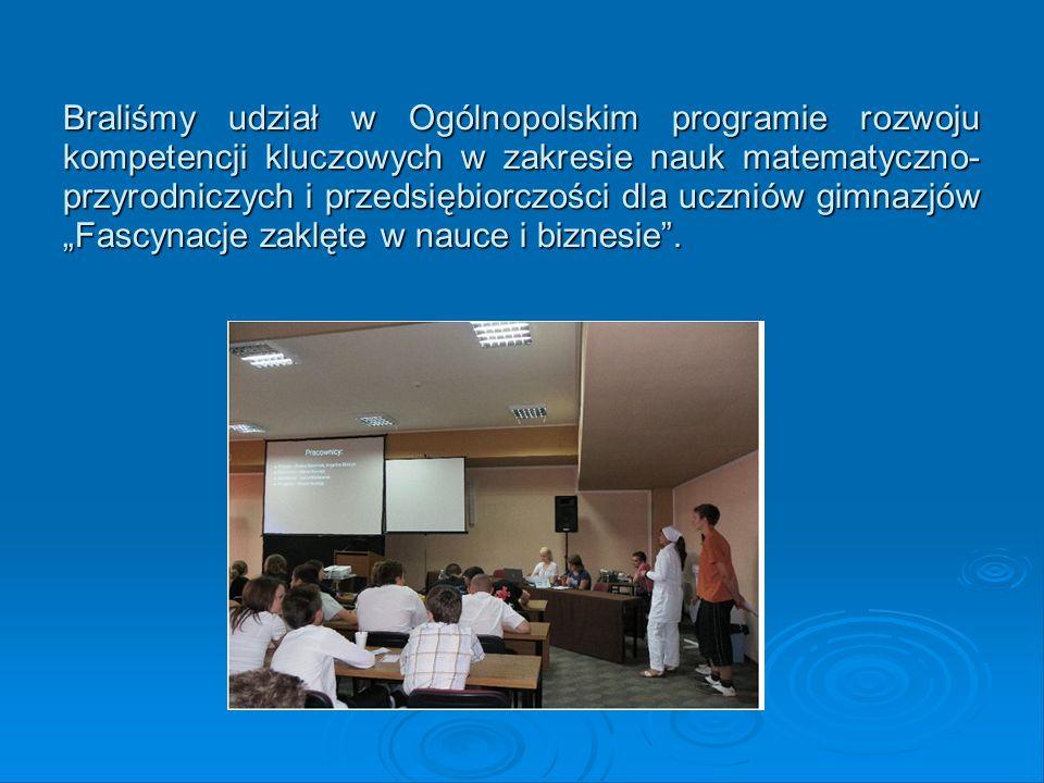 Braliśmy udział w Ogólnopolskim programie rozwoju kompetencji kluczowych w zakresie nauk matematyczno- przyrodniczych i przedsiębiorczości dla uczniów