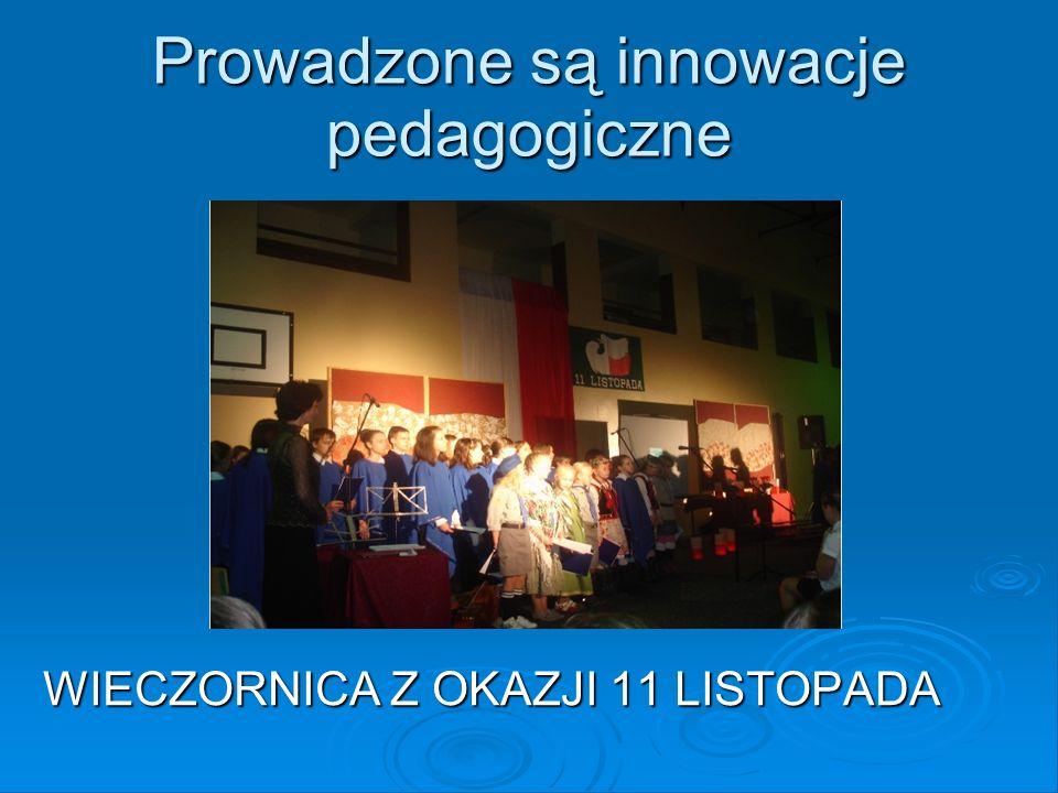 Prowadzone są innowacje pedagogiczne WIECZORNICA Z OKAZJI 11 LISTOPADA