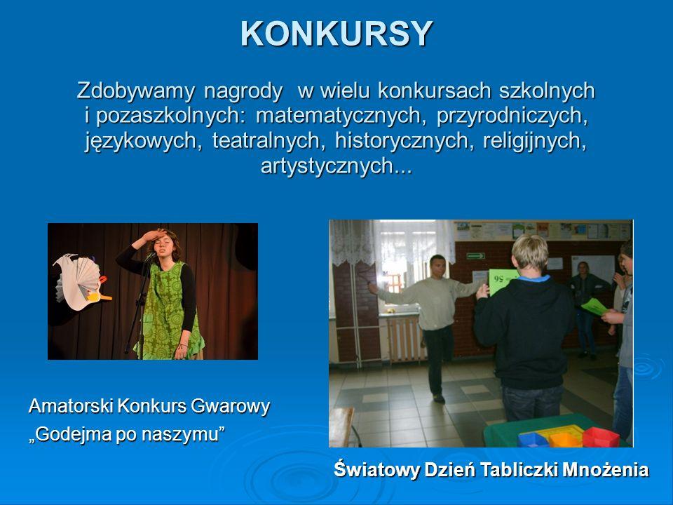 KONKURSY Zdobywamy nagrody w wielu konkursach szkolnych i pozaszkolnych: matematycznych, przyrodniczych, językowych, teatralnych, historycznych, relig