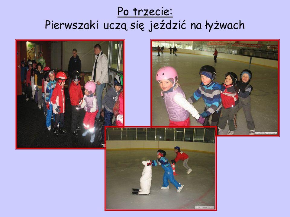 Po trzecie: Pierwszaki uczą się jeździć na łyżwach