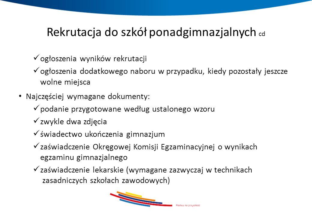 Rekrutacja do szkół ponadgimnazjalnych cd ogłoszenia wyników rekrutacji ogłoszenia dodatkowego naboru w przypadku, kiedy pozostały jeszcze wolne miejs