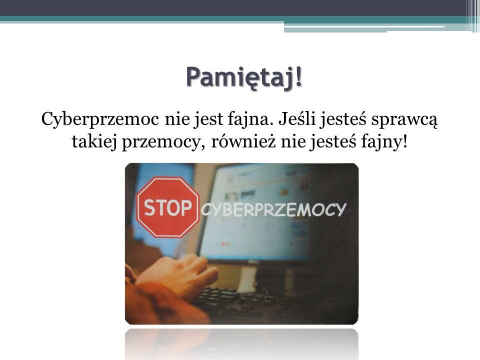 Miejsce, gdzie możesz się zgłosić będąc ofiarą cyberprzemocy: Jeżeli padłeś ofiarą cyberprzemocy, powinieneś skontaktować się ze stroną Helpline.org.pl, pod bezpłatnym numerem 800 100 100, lub wysłać wiadomość e-mail na adres: helpline@helpline.org.pl.Helpline.org.pl