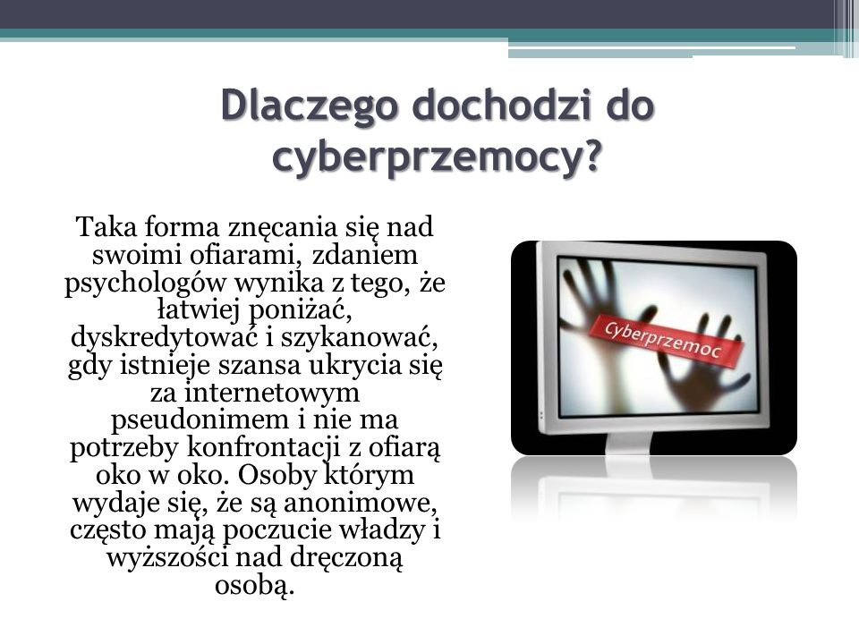 Jakie zachowania są uznawane za cyberprzemoc? Cd. Publikowanie oraz rozsyłanie filmów, zdjęć, albo informacji, które kogoś ośmieszają. Tworzenie obraż