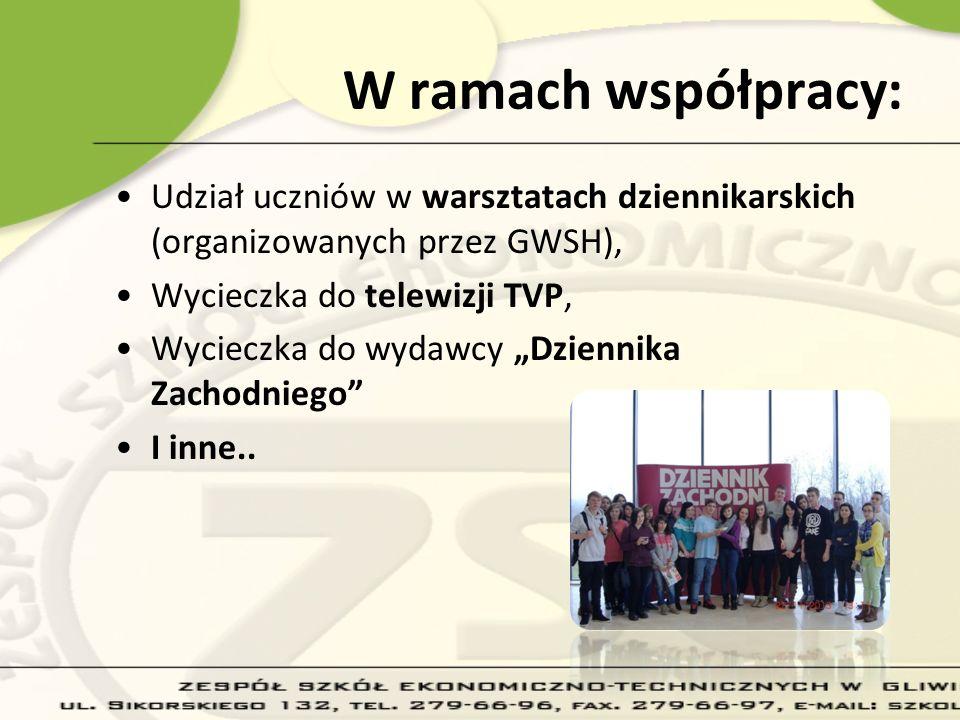 W ramach współpracy: Udział uczniów w warsztatach dziennikarskich (organizowanych przez GWSH), Wycieczka do telewizji TVP, Wycieczka do wydawcy Dzienn