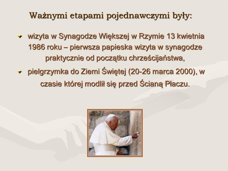 Ważnymi etapami pojednawczymi były: wizyta w Synagodze Większej w Rzymie 13 kwietnia 1986 roku – pierwsza papieska wizyta w synagodze praktycznie od p