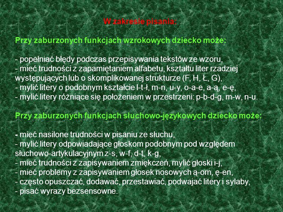 6. Objawy dysleksji w klasach I-III W zakresie czytania: - mało błędów przy wolnym tempie czytania i prymitywnej technice (głoskowanie lub sylabizowan